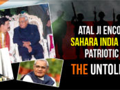 Subrata Roy Sahara and Atal Bihari Vajpayee untold story